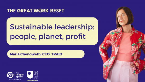 Sustainable leadership: how to build business for people, planet and profit