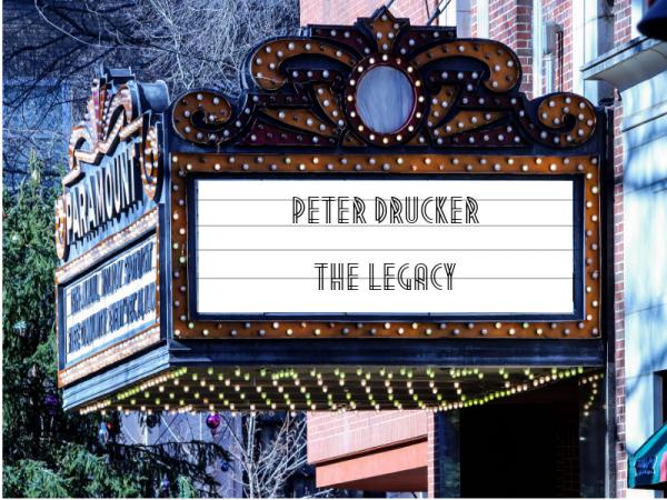 Peter Drucker The Legacy
