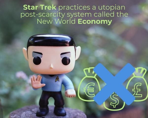 Star Trek Economy of abundance ©The People Space