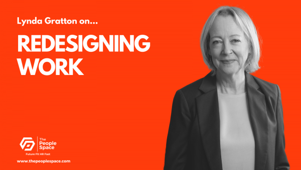 The People Space Forward Thinkers Lynda Gratton on redesigning work